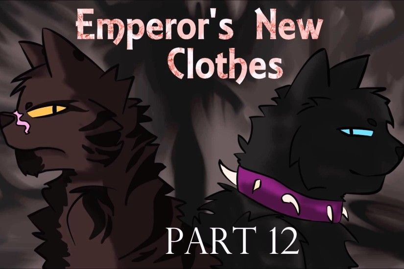 Emperor's New Clothes [WARRIOR CATS MAP] 15/19
