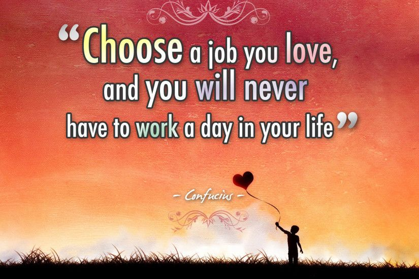 Inspirational Choose A Job You Love by Confucius | iPad Wallpaper
