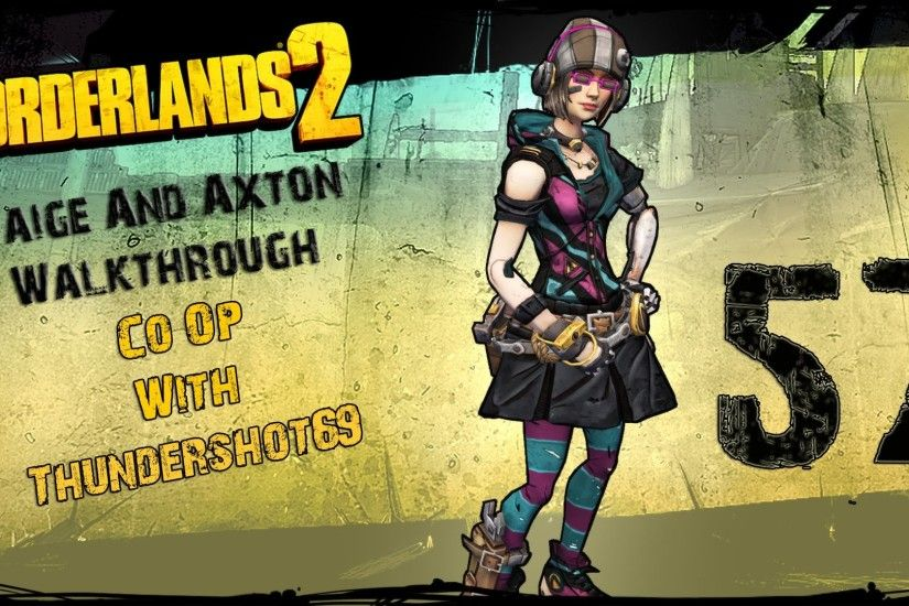 Borderlands 2 PC Co-op Gaige/Axton Walkthrough Part 57 (Talon Of GOD)