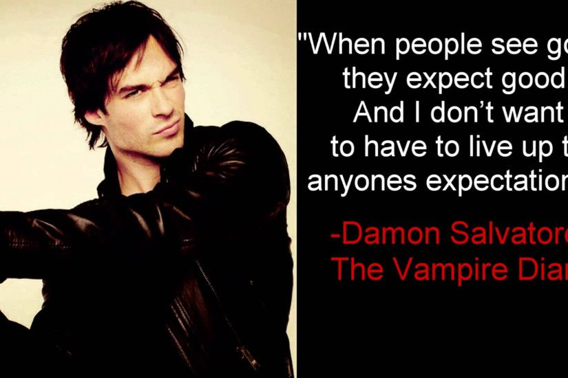 Write your favorite quotes by Damon Source · The Vampire Diaries Pictures  With Quotes Vampires Love Quotes