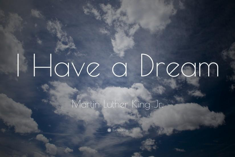 "Martin Luther King Jr. Quote: ""I Have a Dream"""