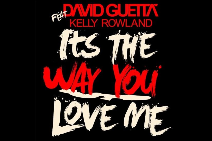 David Guetta feat. Kelly Rowland - It's The Way You Love Me (Dub Mix)