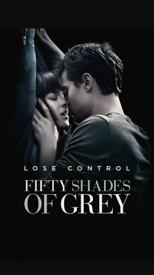 Lose Control Fifty Shades Of Grey Android Wallpaper ...