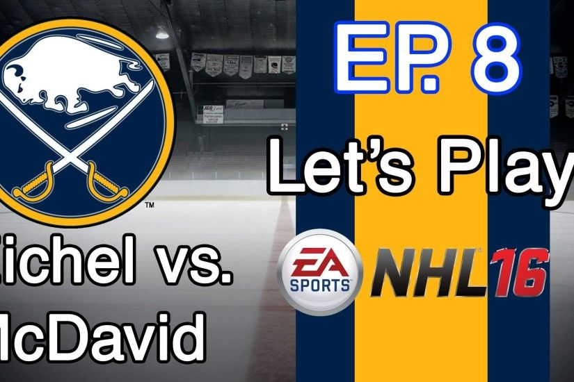 McDavid: NHL 16 - Buffalo Sabres GM Mode - Ep. 8