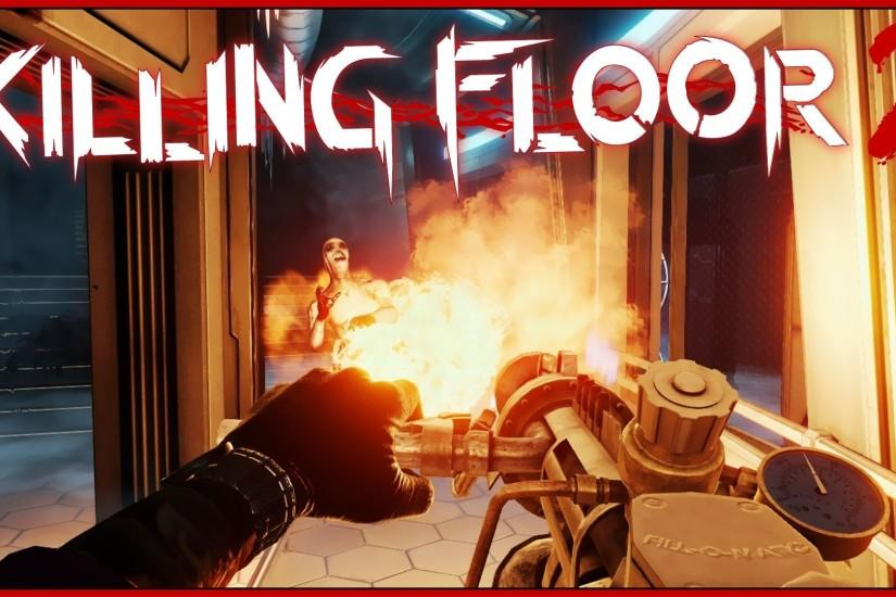 Killing Floor 2 Early Access Gameplay - Flamethrower, Slow-Motion & Gore!