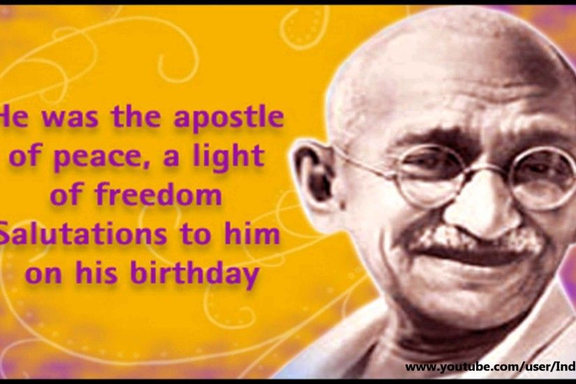 Happy Gandhi Jayanti 2016- SMS, wishes, Quotes, Greetings, images, Whatsapp  video Message - YouTube