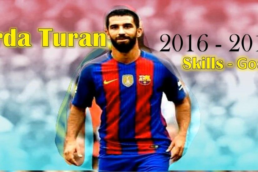Arda Turan ○ Ready for the season ○ 2016/2017 ○ Gols, Assists, Skills