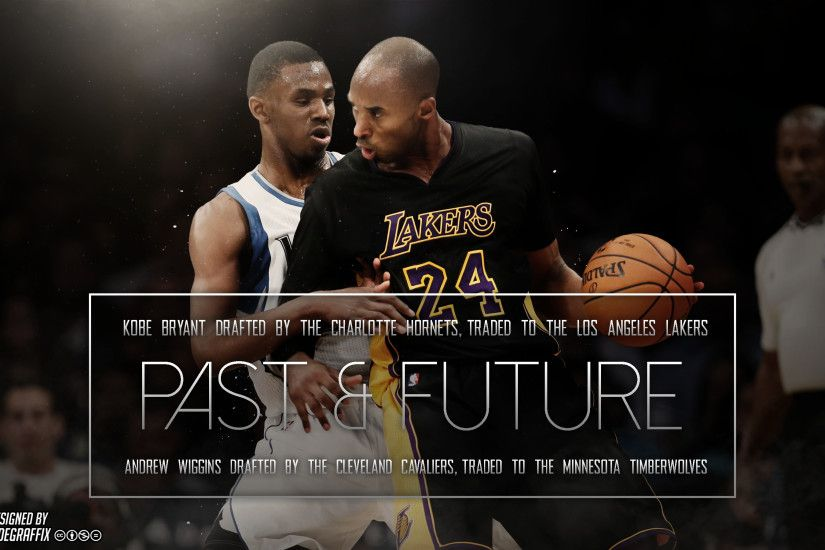 ... Kobe Bryant and Andrew Wiggins | Wallpaper by ClydeGraffix