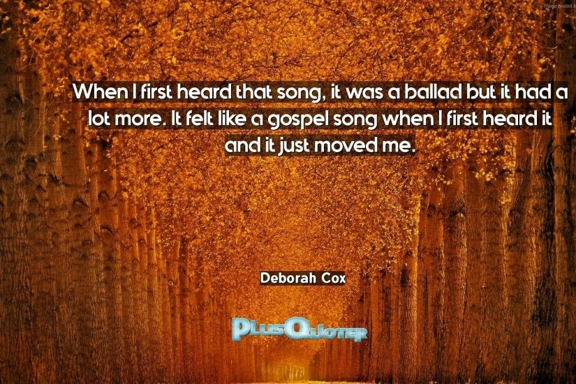 "Download Wallpaper with inspirational Quotes- ""When I first heard that  song, it was"