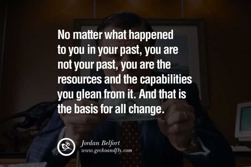 No matter what happened to you in your past, you are not your past,