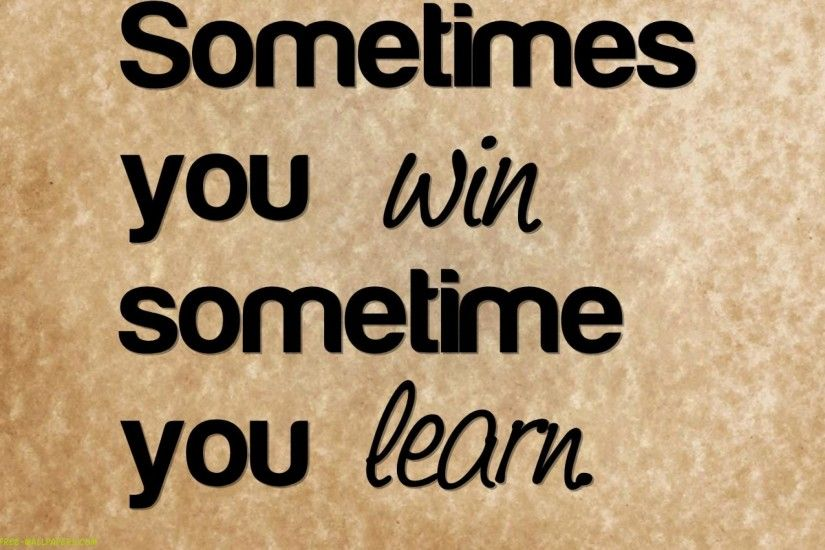 Sometimes You Win And Learn 1920X1200 Photo