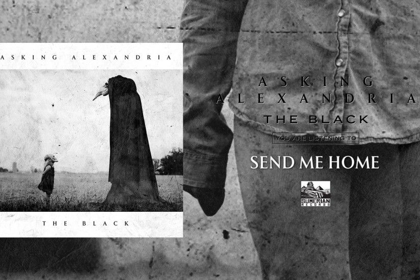 Asking Alexandria Premieres Wistful 'Send Me Home' From Upcoming .