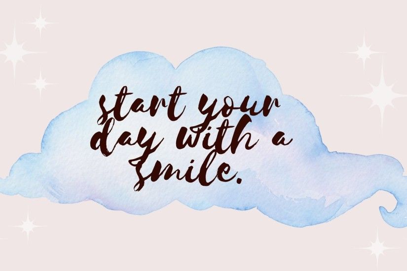 start your day with a smile desktop wallpaper