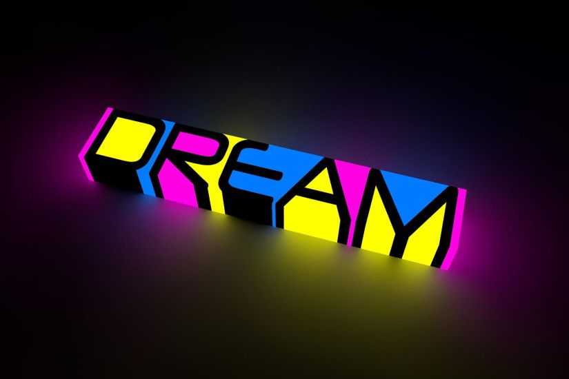 dream, text, motivational, statement, color, display, bright,abstract,  words, peace humor images, letters,hd abstract wallpapers, inspiration, neon  ...