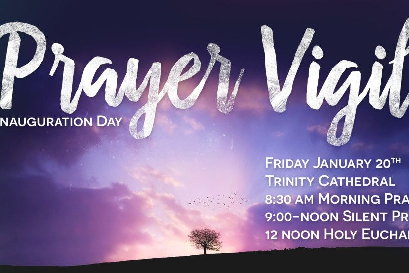 The Prayer Vigil will begin with Morning Prayer at 8:30 AM, and continue  throughout the morning, concluding with the Holy Eucharist at 12:00 Noon.