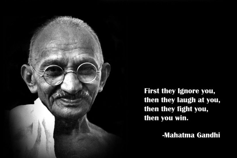 Mahatma Gandhi First They Ignore You
