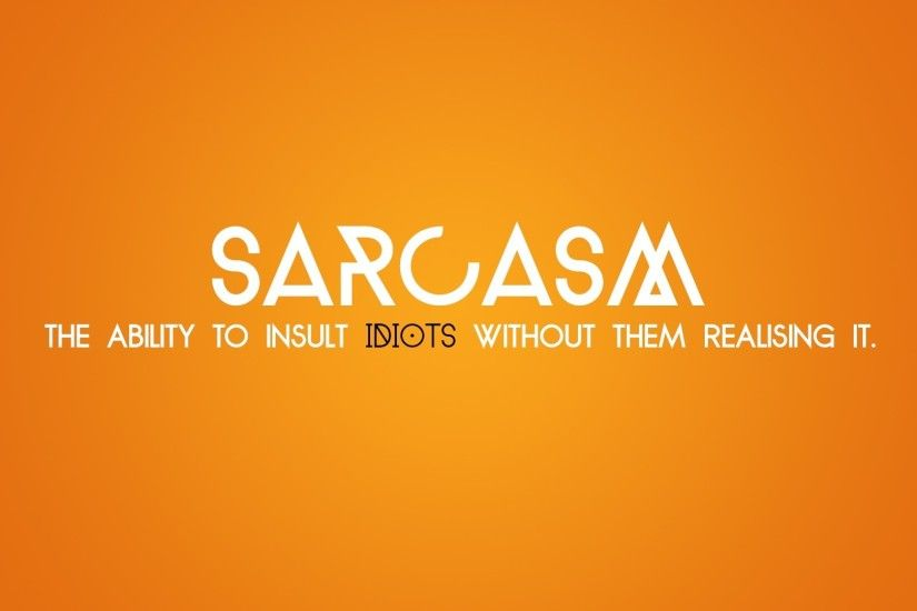 Sarcasm Quotes & Sarcasm Sayings