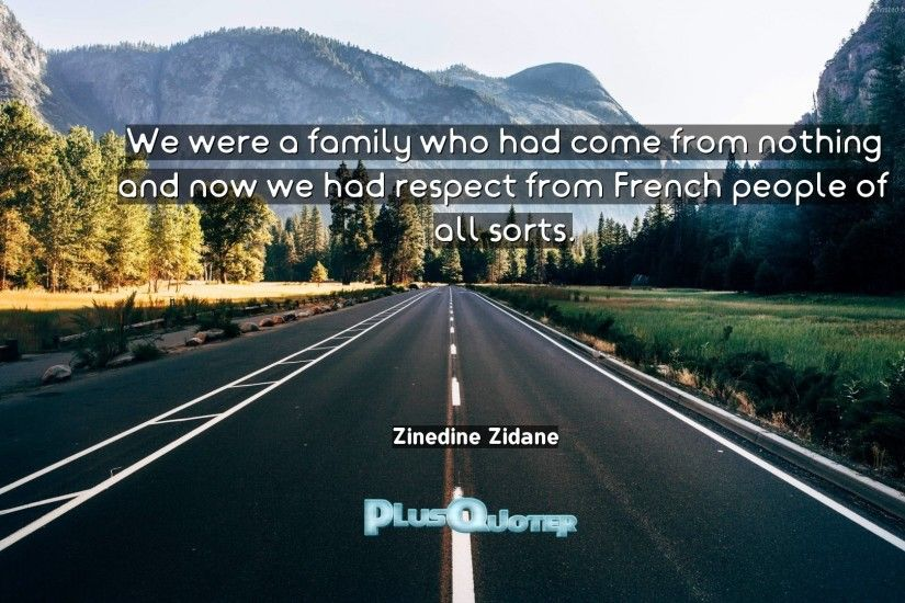 "Download Wallpaper with inspirational Quotes- ""We were a family who had  come from nothing"