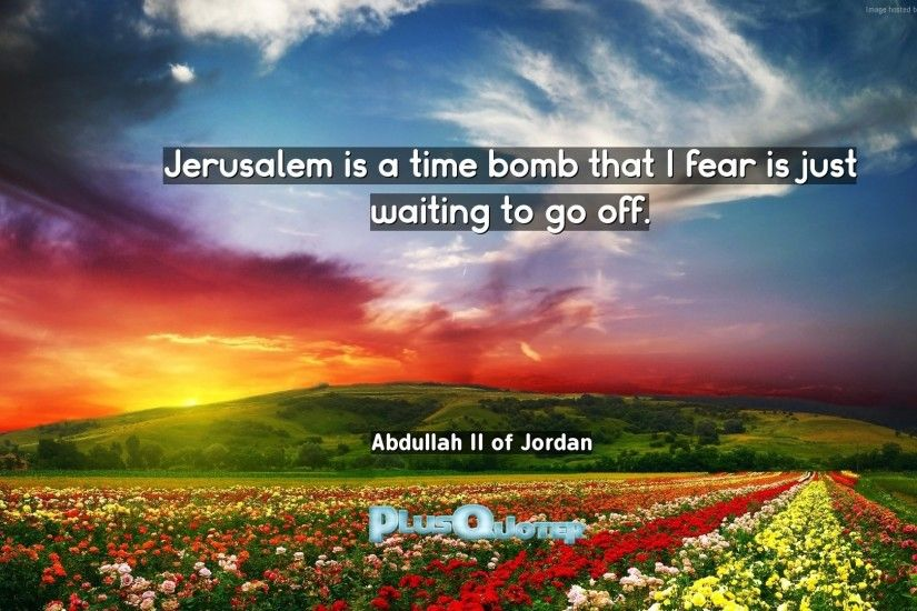 "Download Wallpaper with inspirational Quotes- ""Jerusalem is a time bomb  that I fear is"