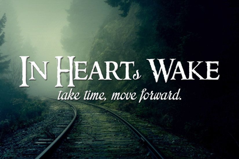 [Music] In Hearts Wake ~ Take Time,... | MyFolio