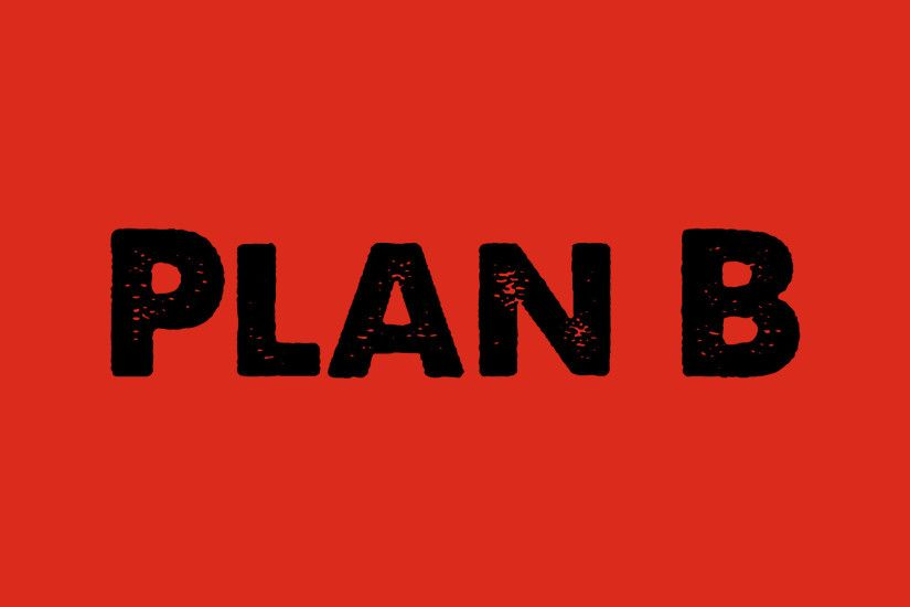 Plan B Wallpaper | HD Wallpapers Pulse .