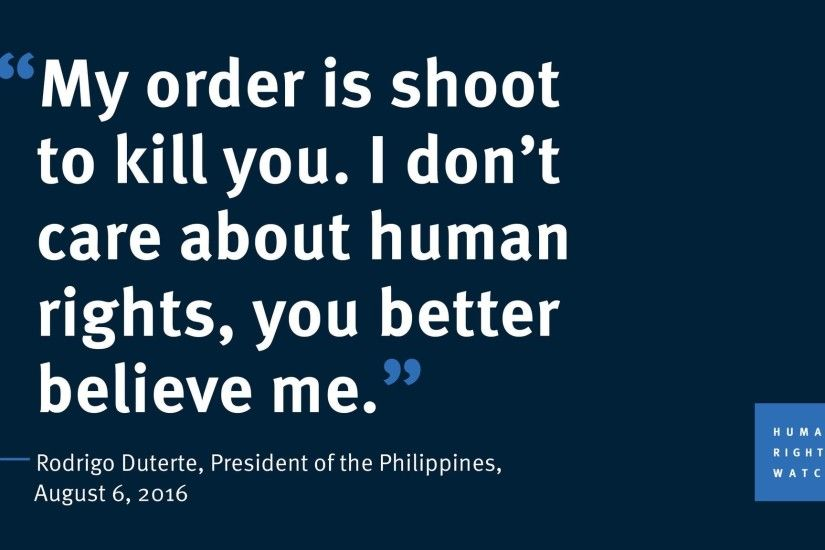 Quote of the Day, by Rodrigo Duterte in August, 2016 - a reminder of