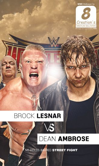 ... Dean Ambrose VS Brock Lesnar iphone wallpaper by Arunraj1791
