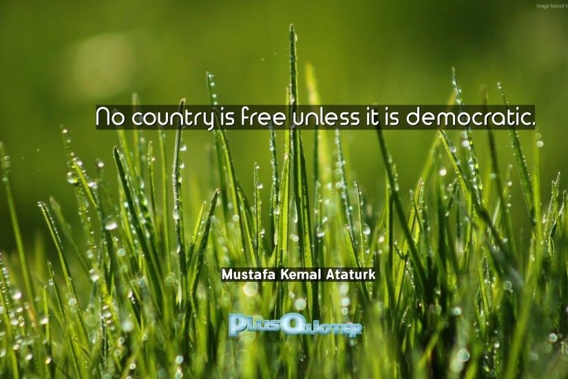 "Download Wallpaper with inspirational Quotes- ""No country is free unless it  is democratic."