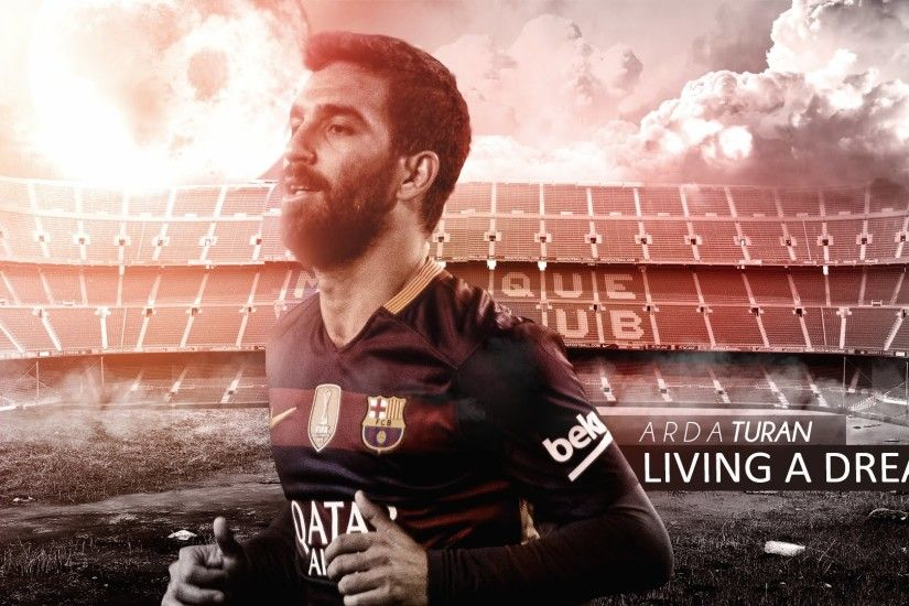 Arda Turan - Living A Dream | Dribbling Skills, Goals & Assists | 2016 HD