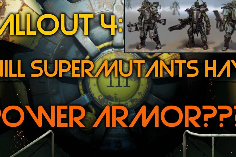 Fallout 4: Super Mutant Power Armor!!?