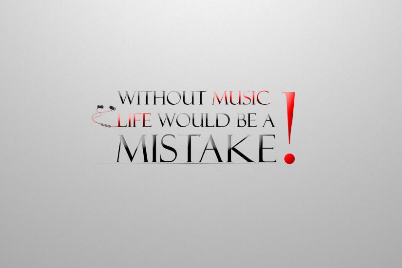 ... Without music life would be a mistake. by curtisblade