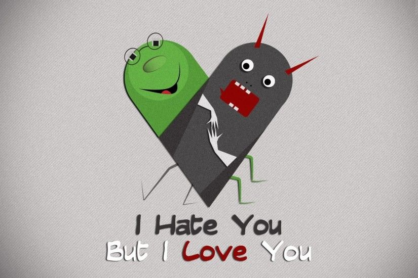 I Hate You But I Love You Wallpaper