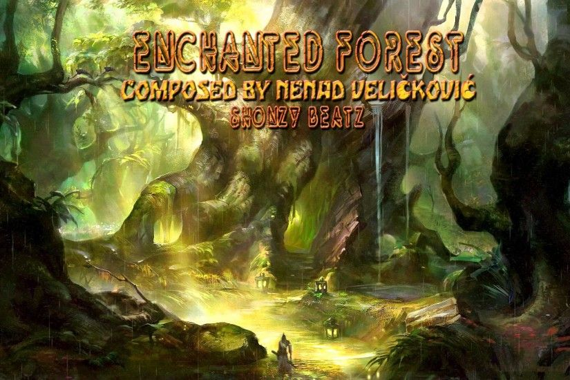 Fantasy Emotional Relaxing Music ''ENCHANTED FOREST'' 2014 by ShonzY BeatZ