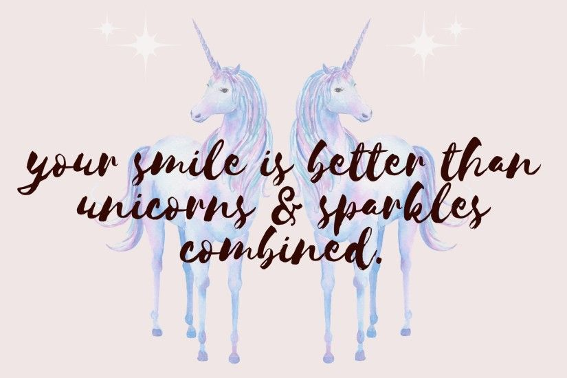 your smile is better than unicorns desktop wallpaper