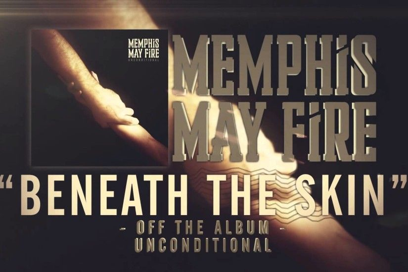 "Memphis May Fire releases new track ""Beneath The Skin"" – Stitched ."