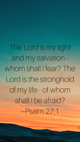 HealthFaithStrength.com - psalm 27:1 iphone wallpaper ...