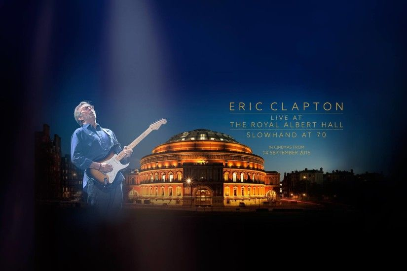 'Eric Clapton: Live at the Royal Albert Hall' Concert Film Coming To  Theaters. '