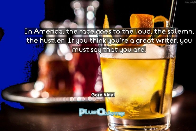 "Download Wallpaper with inspirational Quotes- ""In America, the race goes to  the loud"