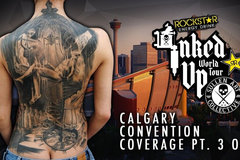 Rockstar Energy Drink Inked up Tour Calgary Convention Coverage pt. 3 of 3  - YouTube