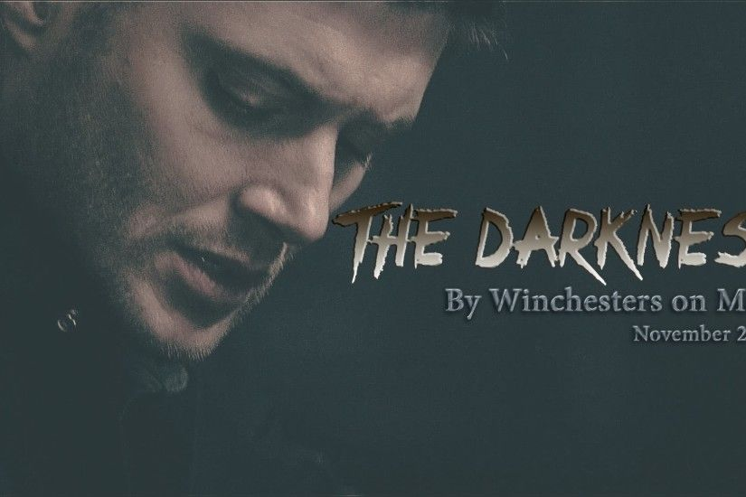 Supernatural | The Darkness (Dean Winchester)