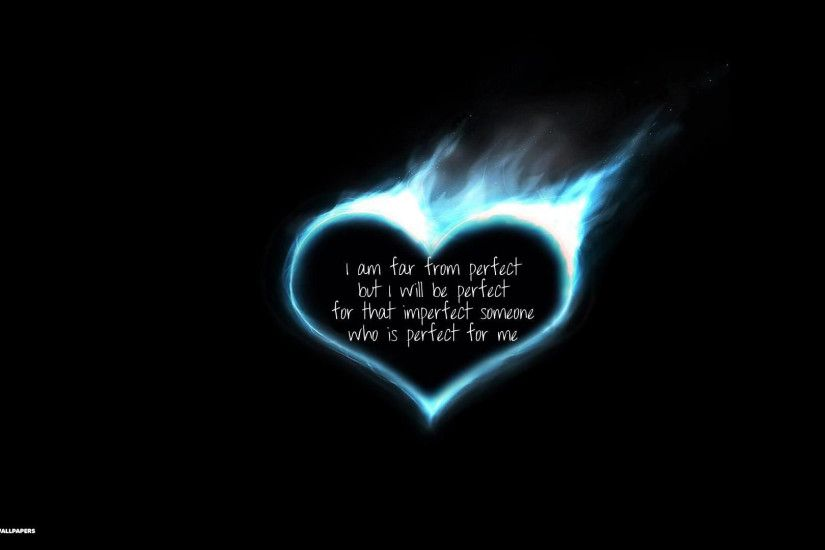 love quote burning heart far from perfect desktop background
