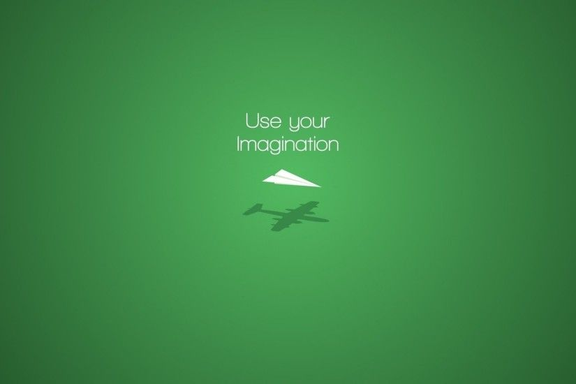 Use Your Imagination - Motivational Wallpaper - Wallpaper Abyss