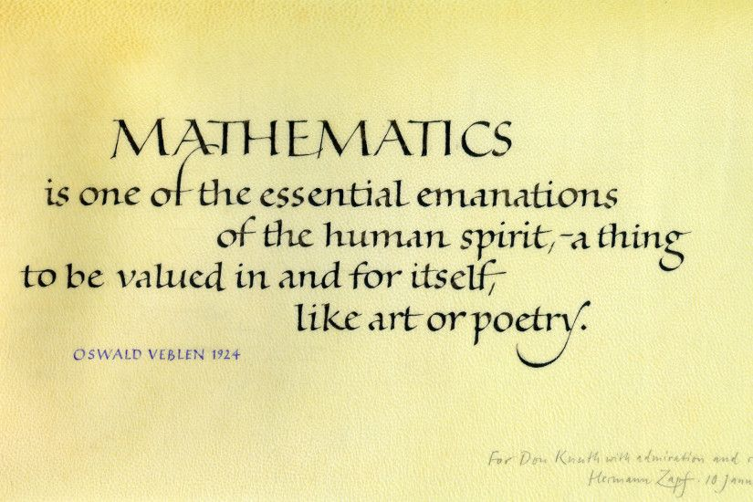 MATHEMATICS is one of the essential emanations of the human spirit - a  thing to be