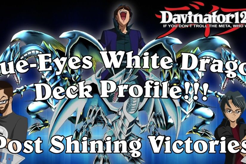 Explosive Blue-Eyes White Dragon Deck Profile! Post Shining Victories!  (SHVI 2016)
