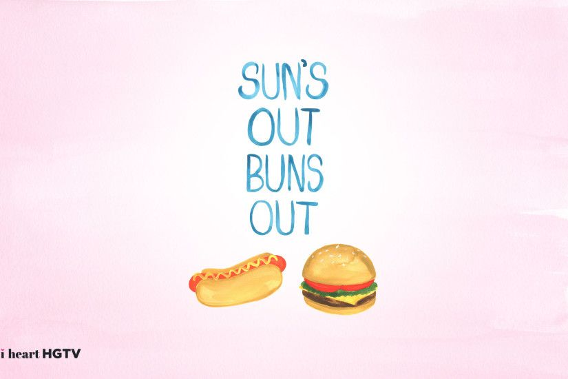 Download the SUN'S OUT BUNS OUT wallpaper for your desktop.