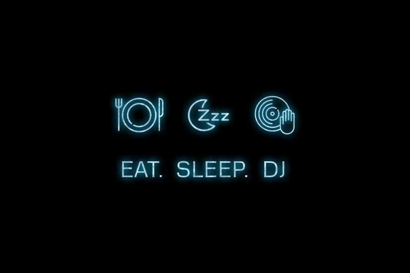 Eat, Sleep, DJ Wallpaper