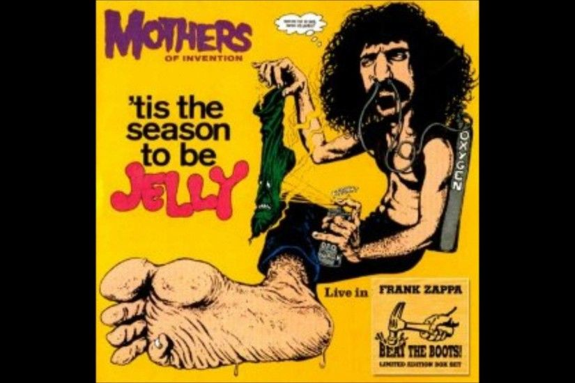 King Kong - Frank Zappa ('Tis The Season To Be Jelly)
