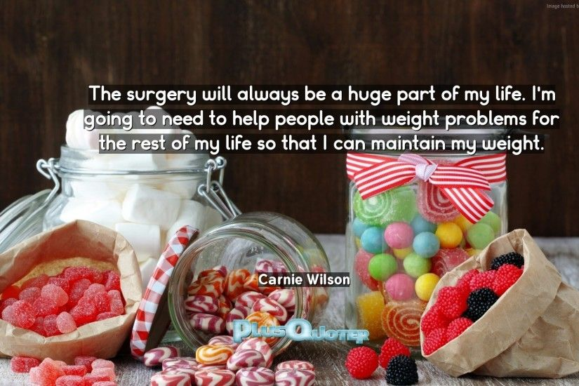 "Download Wallpaper with inspirational Quotes- ""The surgery will always be a  huge part of"