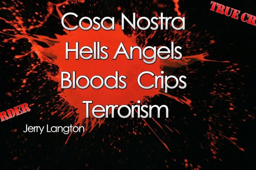 Hells Angels, Bloods, Crips,biker wars Cosa Nostra Jerry Langton Brent  Holland - YouTube
