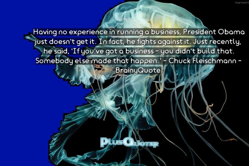 "Download Wallpaper with inspirational Quotes- ""Having no experience in  running a business, President"